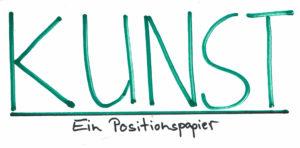 Schriftzug Kunst - ein Positionspapier
